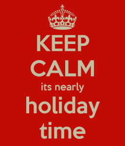 keep-calm-its-nearly-holiday-time